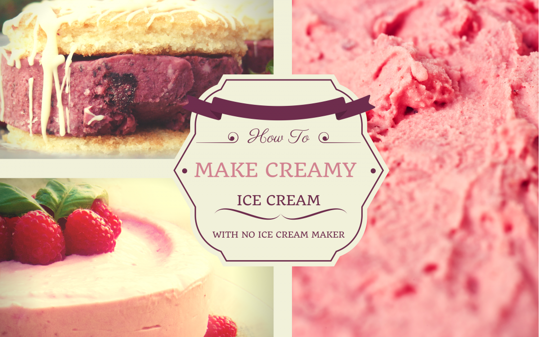 How To Make Creamy Ice Cream With No Ice Cream Maker