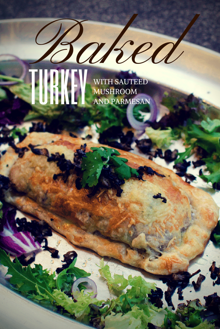 Baked Turkey with Sautéed Mushrooms and Parmesan